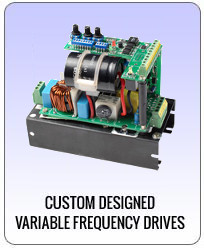 Custom Designed Variable Frquency Drives