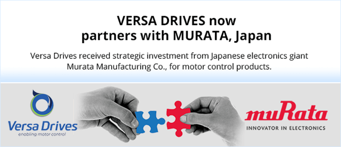 Versa Drives received strategic Investment from electronics giant Murata Manufacturing